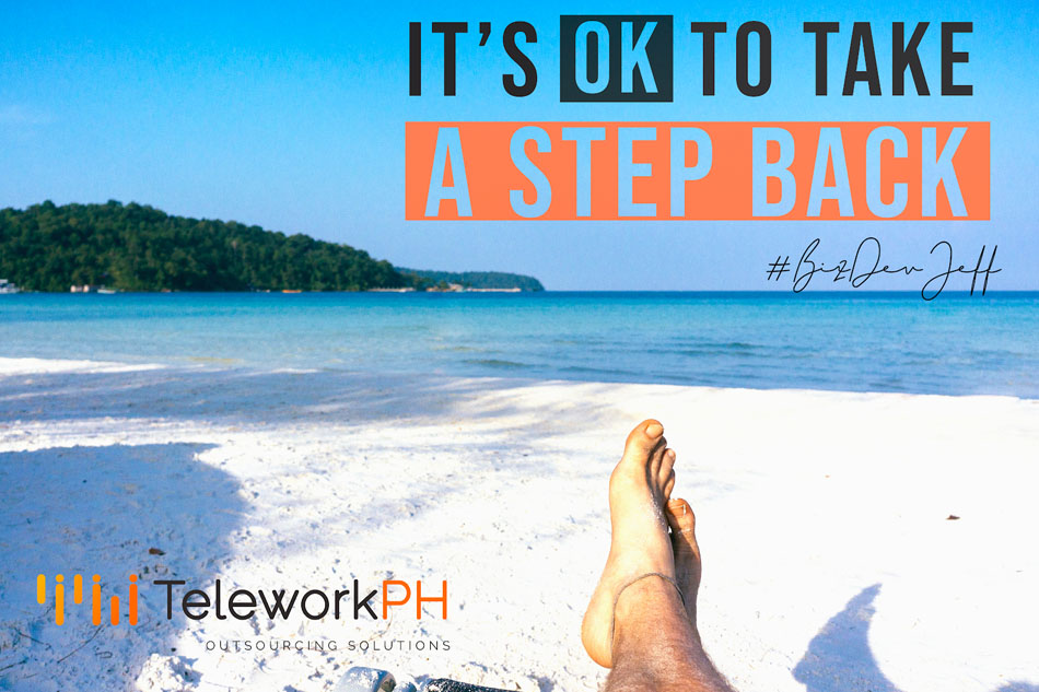 teleworkph-Its-Really-OK-To-Take-A-Step-Back