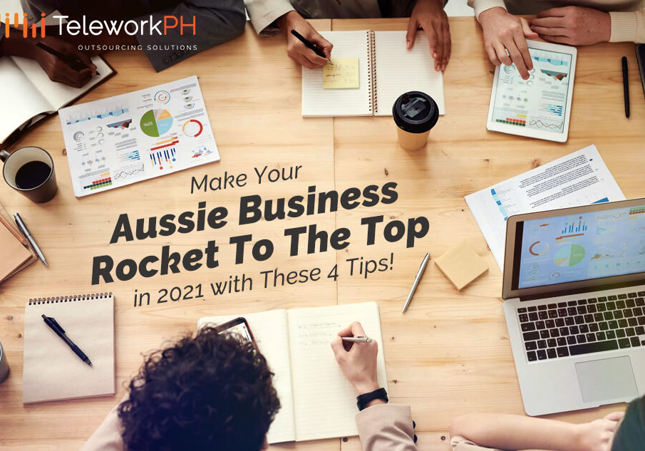 teleworkph-Make-Your-Aussie-Business-Rocket-to-the-Top-this-2021-with-These-4-Tips